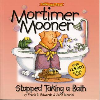 Mortimer Mooner Stopped Taking a Bath